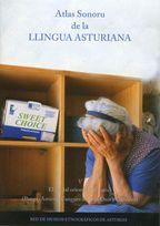 Atlas sonoru de la llingua asturiana V. El cordal oriental d'Asturies (Ponga, Amieva, Cangues d'Onís y Cabrales)