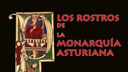 Los rostros de la monarquía asturiana