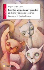 Cubierta 'Cuentos pequeñinos y grandes pa dormir y pa quedar espiertos' de Paquita Suárez Coalla
